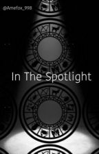 In The Spotlight-A Zodiac Fanfiction by VulpeculaCarstairs