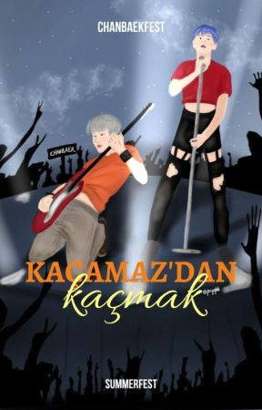 Kaçamaz'dan Kaçmak by chanbaekfest