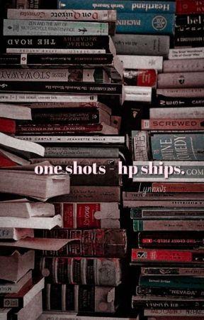 One shots | hp ships  by Lynnxvs