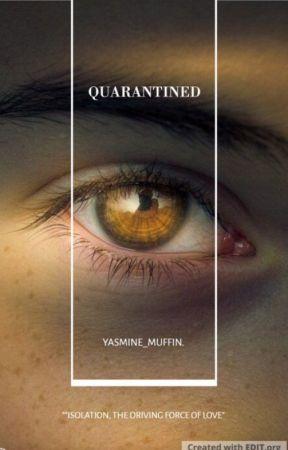 QUARANTINED by yasmine_muffin