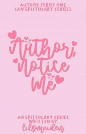 Author, Notice Me! (An Epistolary) by LilyMaiden