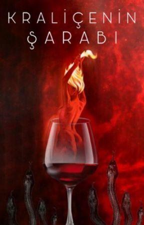 KRALİÇENİN ŞARABI by writerblack0