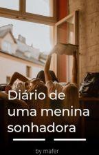 Diário de uma menina sonhadora  by MariaFernandaSales4