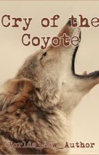 Cry of the Coyote by Worlds_New_Author