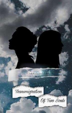 Transmigration Of Two Souls by Chaa_Lishlzanr