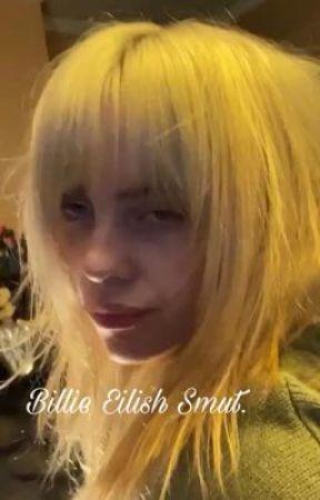 Billie Eilish Smut! by rose61008