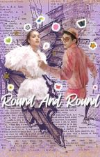 Round and Round- A Rini au by ethereal_liv