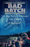 The Bad Batch x Reader Oneshots. cover