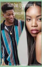 That One Quaterback || Darnell Hayes AU by xxmandijojoxx