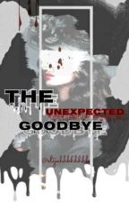 The Unexpected Goodbye(On going) by sunflower____sachi