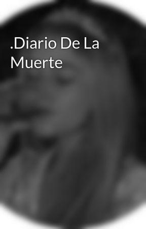 .Diario De La Muerte by MadiisonGlitt