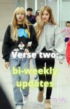Verse two: bi-weekly updates by zoreo_diary