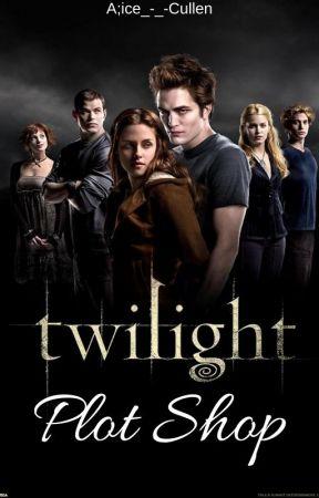 Twilight  Plot Shop by Alice_-_-Cullen