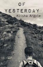 Of Yesterday by AlishaArgyle