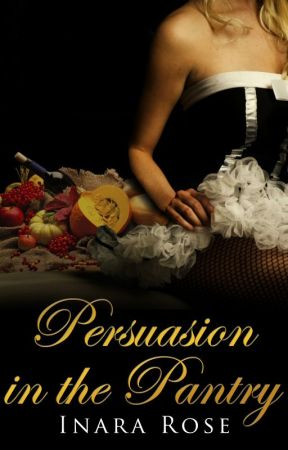 Persuasion in the Pantry [Maid for More #1] by InaraRose
