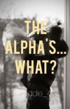 The Alpha's... What? cover