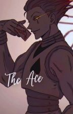 THE  ACE(HisokaxReader) by cleanfreackshit