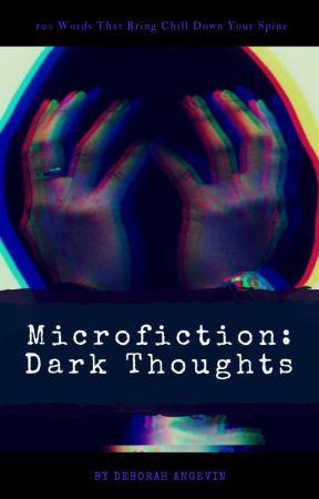 Microfiction: Dark Thoughts by itsdeborahangevin