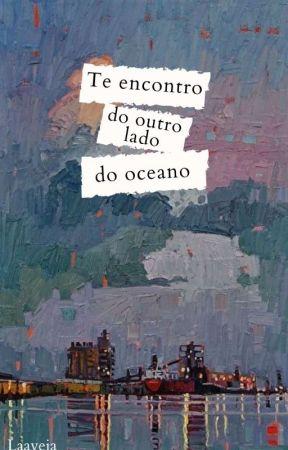 Te encontro do outro lado do oceano  by Laaveia