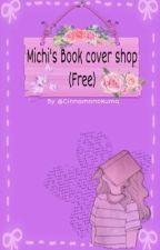 Michi's Book cover shop (Free)  by Cinnamonokuma