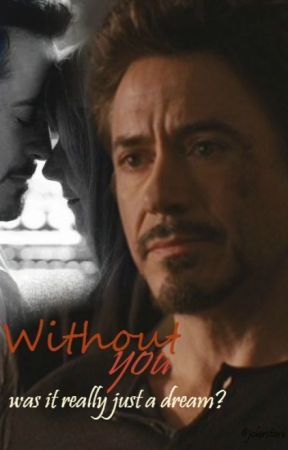 Without you (Tony Stark - Pepperony) by JokerStark