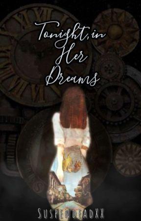 Tonight, In Her Dreams by SuspendeadXX