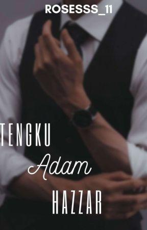 TENGKU ADAM HAZZAR [ON-GOING]  by rosesss_11