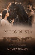 RECONQUISTA by NovaesMonica