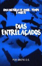 Dias Entrelaçados by DokerB
