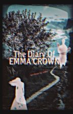 The Diary Of Emma Crown  by saba_a20211