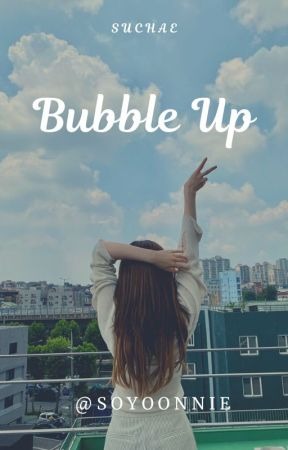 Bubble Up! by Soyoonnie