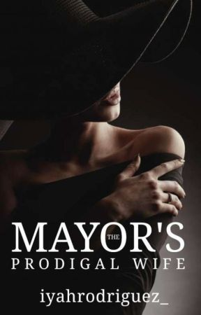 The Mayor's Prodigal Wife (On going) by Rawra1441