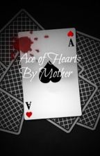 Ace of Hearts by WeebTrash915