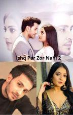 Ishq Par Zor Nahin 2 by iam_ishika