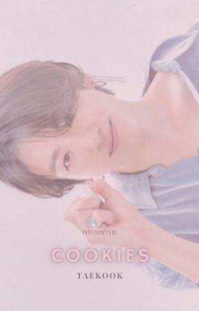 Cookies [Taekook] ✓ by yyyuehyyyie