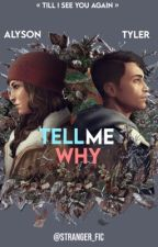 TELL ME WHY {OS} by Forever_Fic