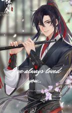 I've always love u - a wei wuxian x y/n fanfic by NeetiDutt