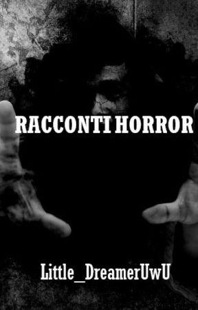 Racconti Horror by Little_DreamerUwU