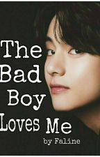 The bad boy loves me by Faline_san