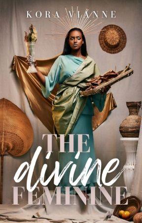 THE DIVINE FEMININE | 18+ by Kora_Vianne