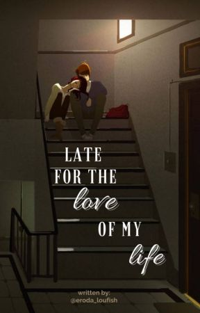 Late for the love of my life // l.s one shot by eroda_loufish