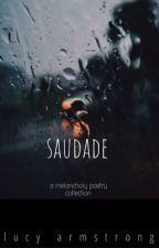 saudade | a melancholy poetry collection  by luluthel0ser