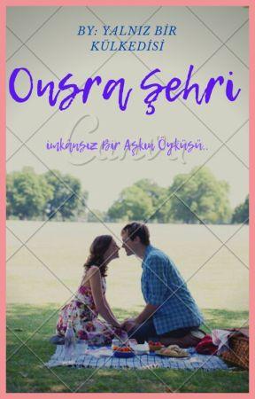 ONSRA ŞEHRİ by pinetree1547