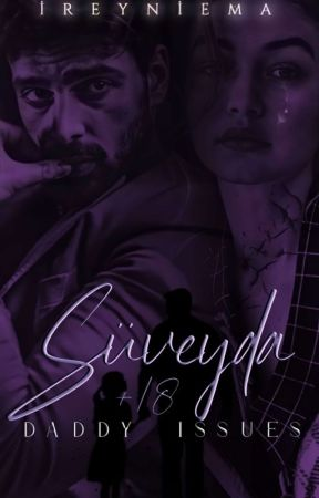 SÜVEYDA +21 DADDY ISSUES by ireyniema