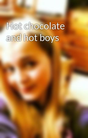 Hot chocolate and hot boys by annie_147