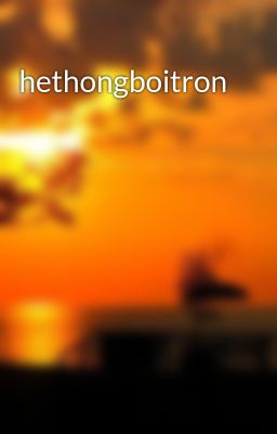 hethongboitron