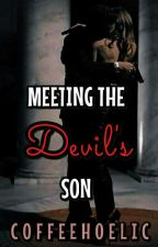 Meeting The Devil's Son by MissKWriteees