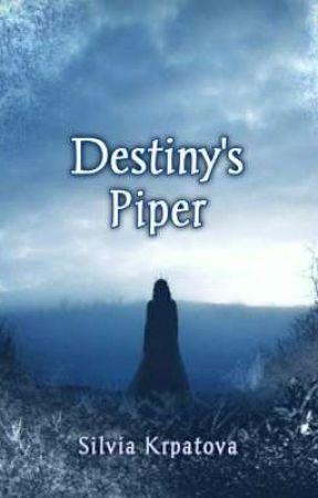 Destiny's Piper by SilviaKrpatova