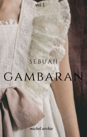 SEBUAH GAMBARAN [on going] by archieisarchie