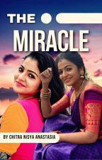 THE MIRACLE by ChitraNisya19